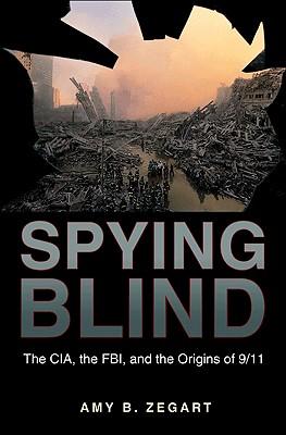 Spying Blind By Zegart, Amy B.