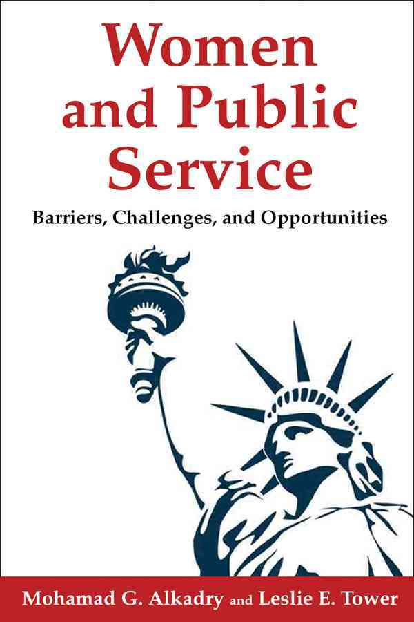 Women and Public Service By Alkadry, Mohamad G./ Tower, Leslie E.