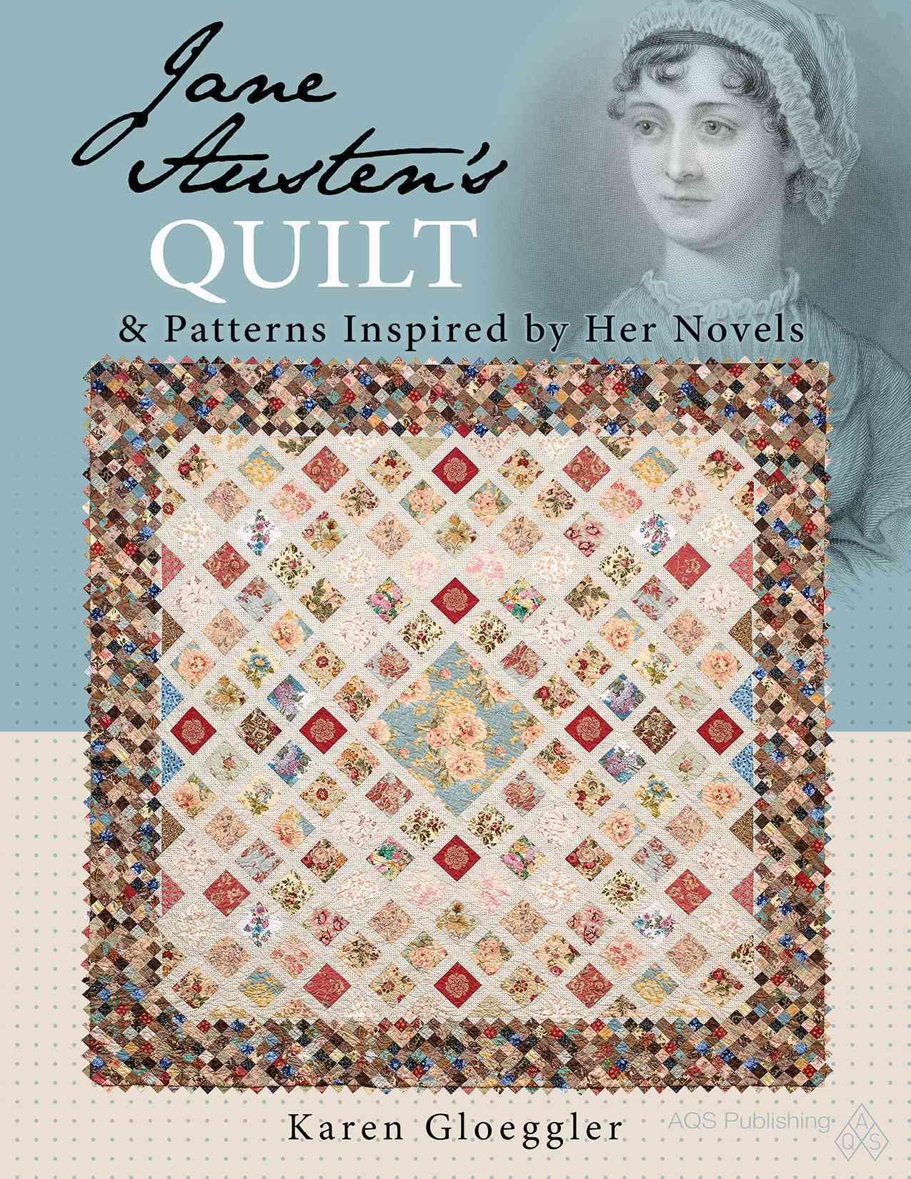 Jane Austen's Quilt & Patterns Inspired by Her Novels By Gloeggler, Karen