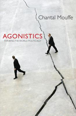 Agonistics By Mouffe, Chantal
